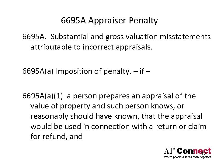 6695 A Appraiser Penalty 6695 A. Substantial and gross valuation misstatements attributable to incorrect