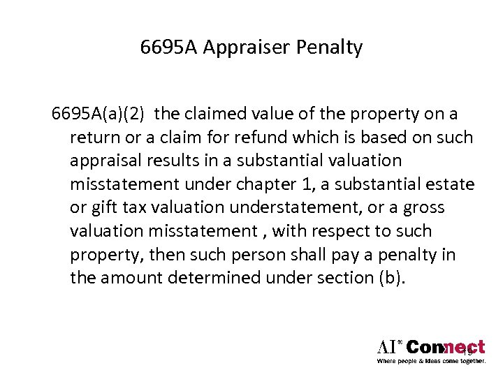 6695 A Appraiser Penalty 6695 A(a)(2) the claimed value of the property on a