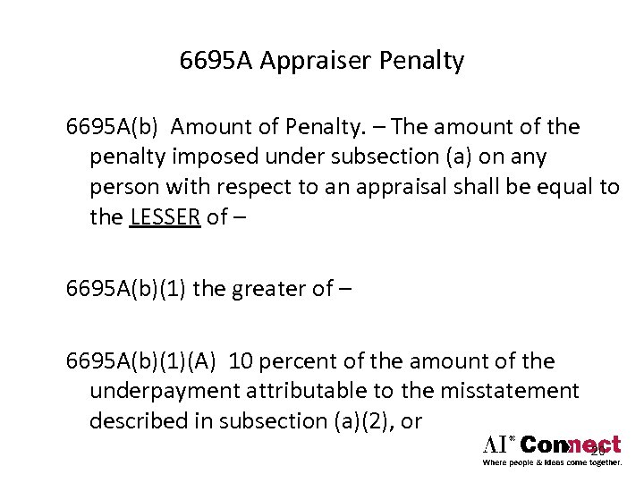 6695 A Appraiser Penalty 6695 A(b) Amount of Penalty. – The amount of the