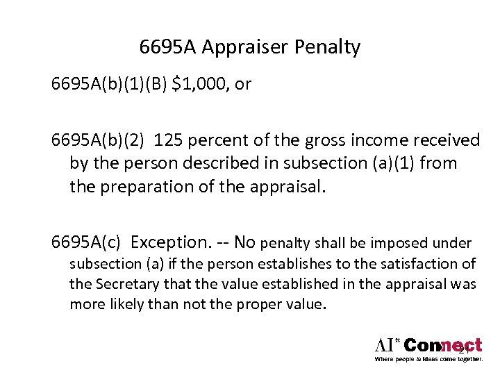 6695 A Appraiser Penalty 6695 A(b)(1)(B) $1, 000, or 6695 A(b)(2) 125 percent of