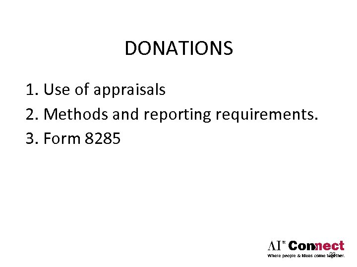 DONATIONS 1. Use of appraisals 2. Methods and reporting requirements. 3. Form 8285 23