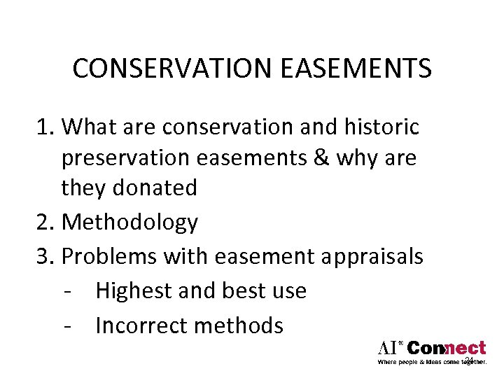 CONSERVATION EASEMENTS 1. What are conservation and historic preservation easements & why are they