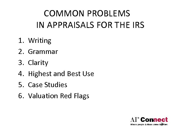 COMMON PROBLEMS IN APPRAISALS FOR THE IRS 1. 2. 3. 4. 5. 6. Writing
