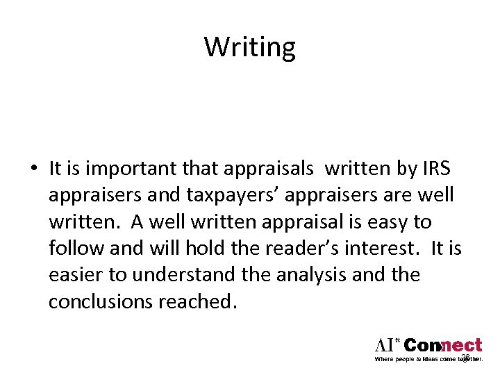 Writing • It is important that appraisals written by IRS appraisers and taxpayers' appraisers