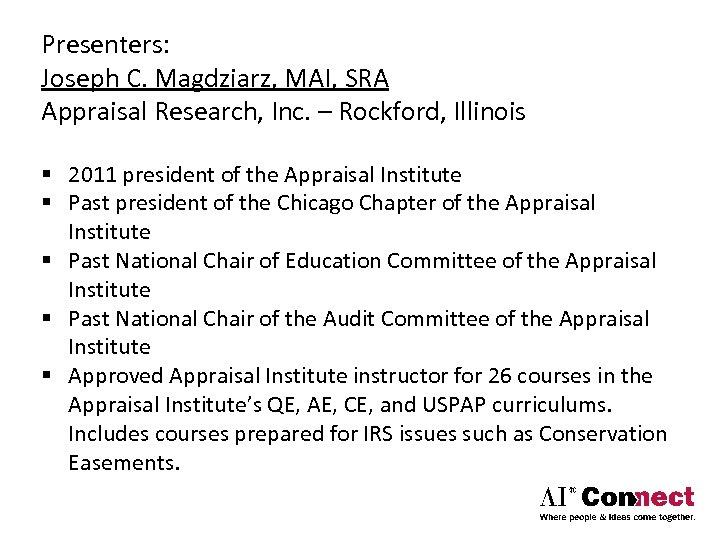Presenters: Joseph C. Magdziarz, MAI, SRA Appraisal Research, Inc. – Rockford, Illinois § 2011