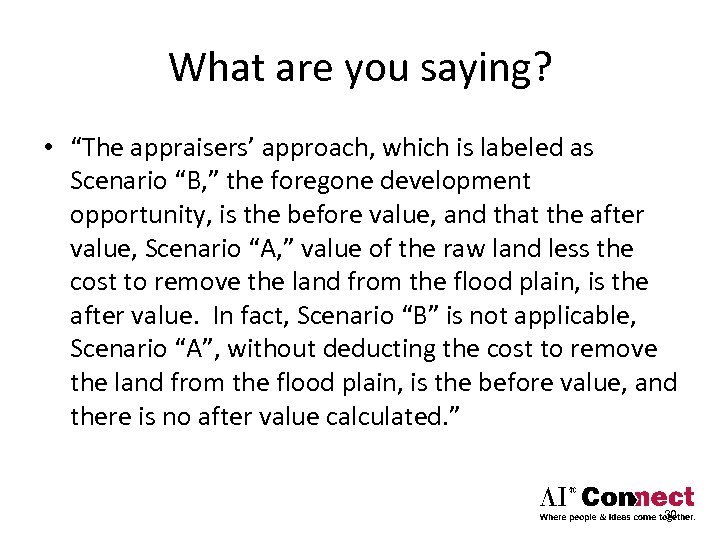 "What are you saying? • ""The appraisers' approach, which is labeled as Scenario ""B,"