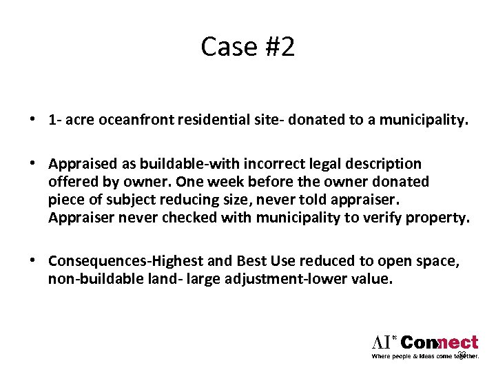 Case #2 • 1 - acre oceanfront residential site- donated to a municipality. •