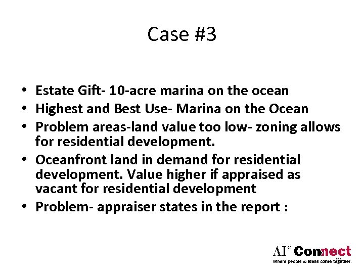Case #3 • Estate Gift- 10 -acre marina on the ocean • Highest and
