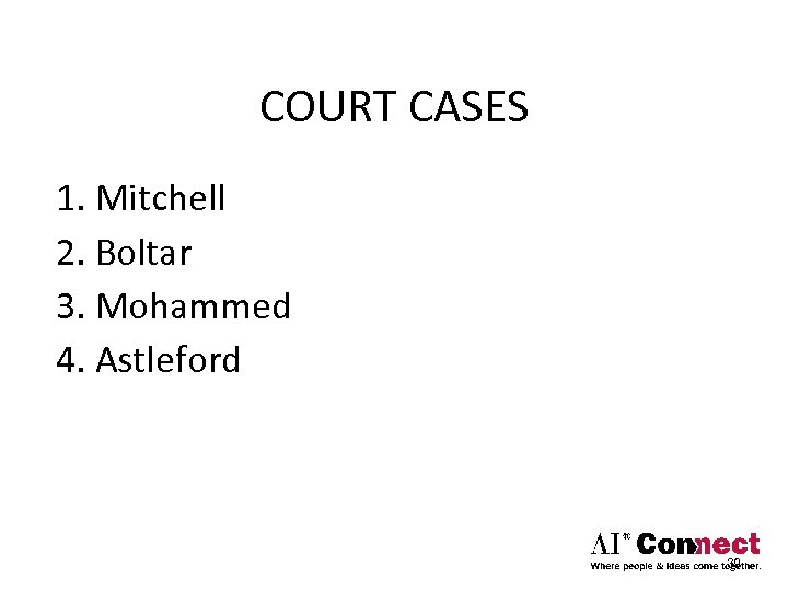 COURT CASES 1. Mitchell 2. Boltar 3. Mohammed 4. Astleford 39