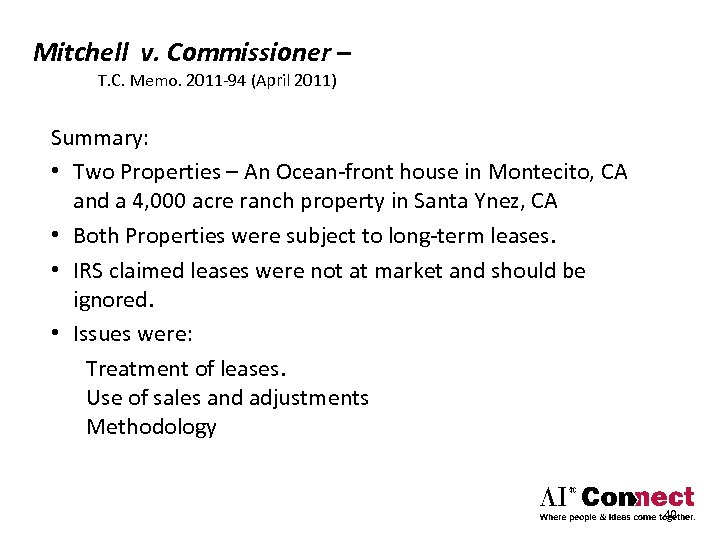 Mitchell v. Commissioner – T. C. Memo. 2011‐ 94 (April 2011) Summary: • Two