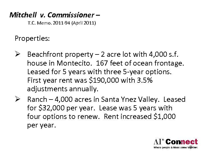 Mitchell v. Commissioner – T. C. Memo. 2011‐ 94 (April 2011) Properties: Ø Beachfront