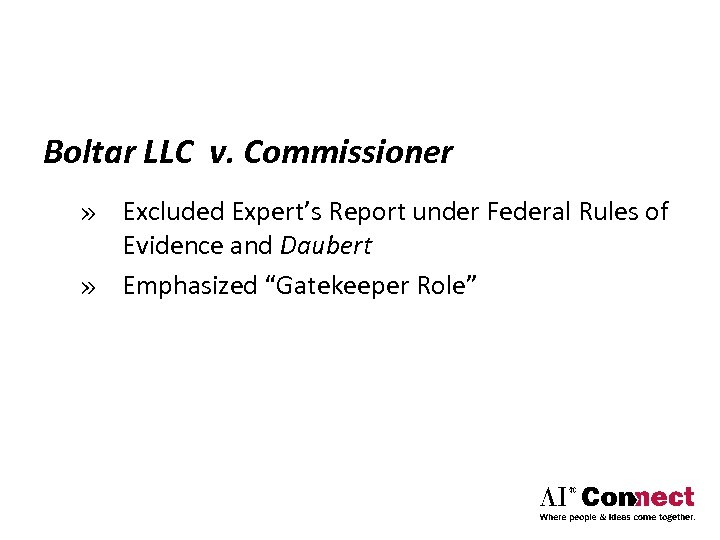 Boltar LLC v. Commissioner » Excluded Expert's Report under Federal Rules of Evidence and