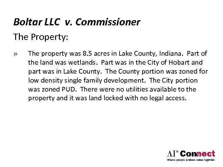 Boltar LLC v. Commissioner The Property: » The property was 8. 5 acres in