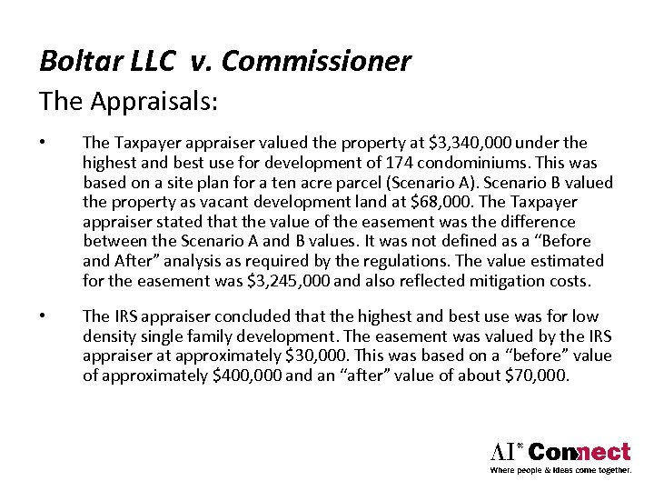 Boltar LLC v. Commissioner The Appraisals: • The Taxpayer appraiser valued the property at