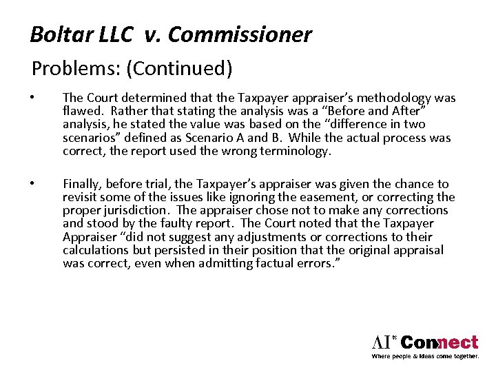 Boltar LLC v. Commissioner Problems: (Continued) • The Court determined that the Taxpayer appraiser's