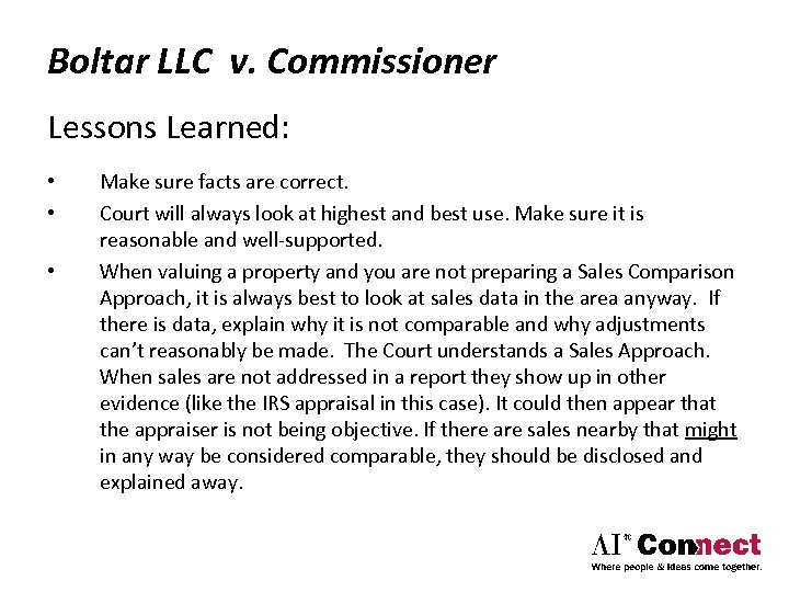 Boltar LLC v. Commissioner Lessons Learned: • • • Make sure facts are correct.