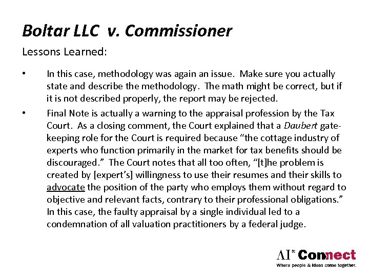 Boltar LLC v. Commissioner Lessons Learned: • • In this case, methodology was again