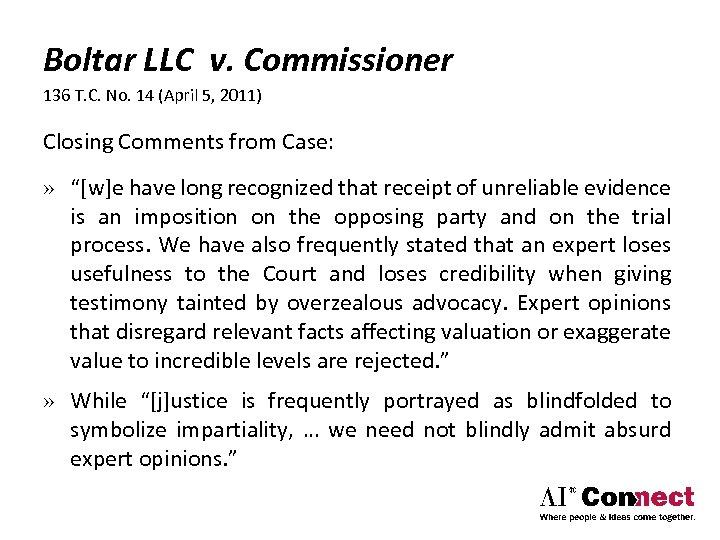 Boltar LLC v. Commissioner 136 T. C. No. 14 (April 5, 2011) Closing Comments