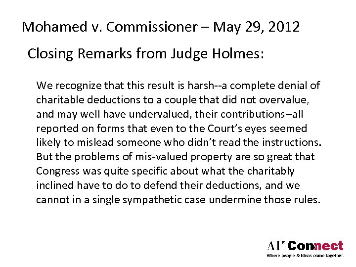 Mohamed v. Commissioner – May 29, 2012 Closing Remarks from Judge Holmes: We recognize