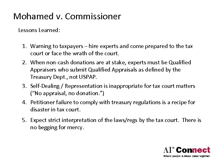 Mohamed v. Commissioner Lessons Learned: 1. Warning to taxpayers – hire experts and come