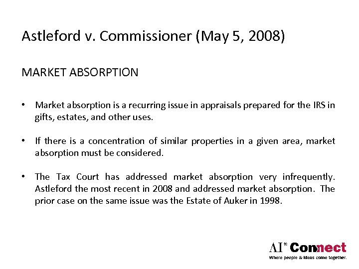Astleford v. Commissioner (May 5, 2008) MARKET ABSORPTION • Market absorption is a recurring