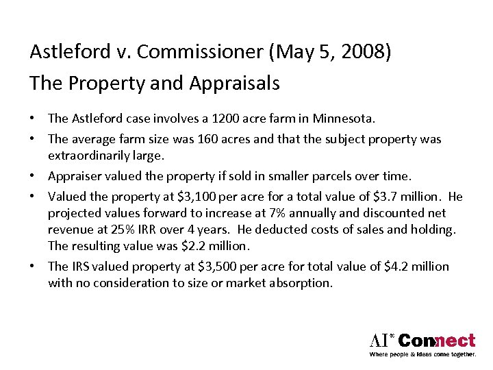 Astleford v. Commissioner (May 5, 2008) The Property and Appraisals • The Astleford case