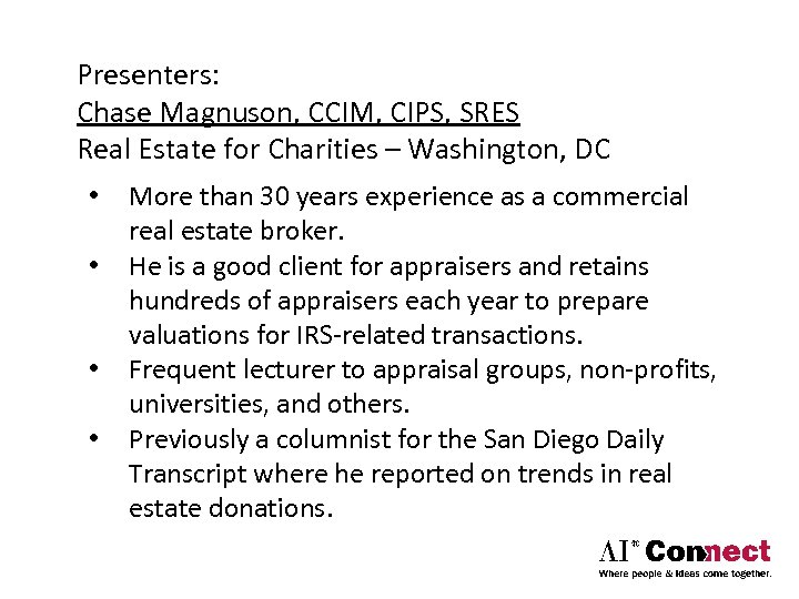 Presenters: Chase Magnuson, CCIM, CIPS, SRES Real Estate for Charities – Washington, DC •