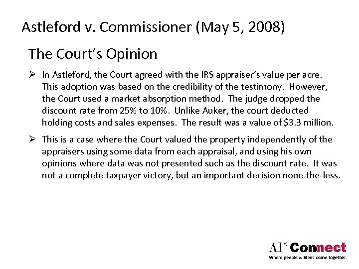 Astleford v. Commissioner (May 5, 2008) The Court's Opinion Ø In Astleford, the Court