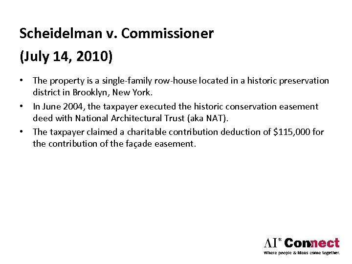 Scheidelman v. Commissioner (July 14, 2010) • The property is a single‐family row‐house located