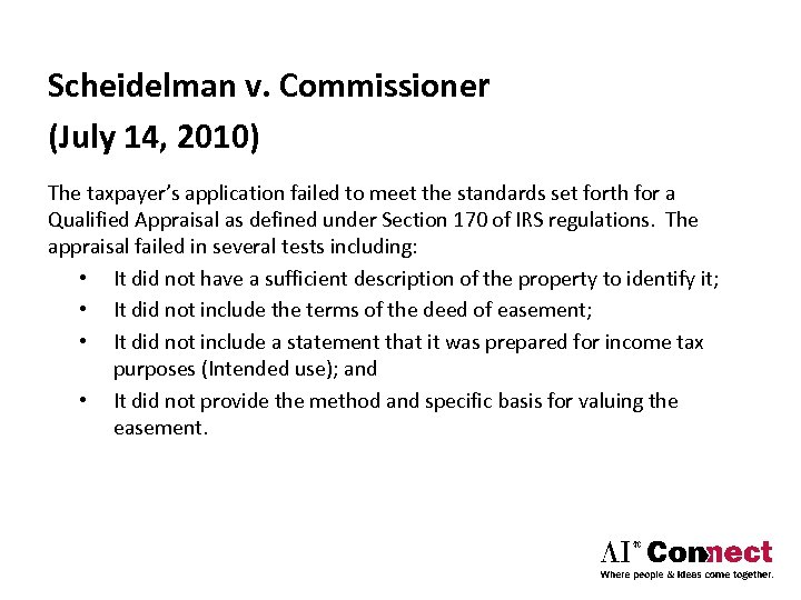 Scheidelman v. Commissioner (July 14, 2010) The taxpayer's application failed to meet the standards