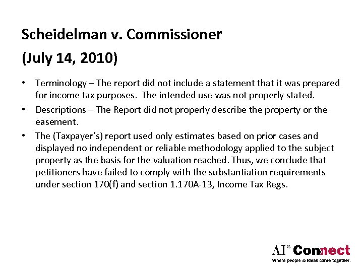 Scheidelman v. Commissioner (July 14, 2010) • Terminology – The report did not include
