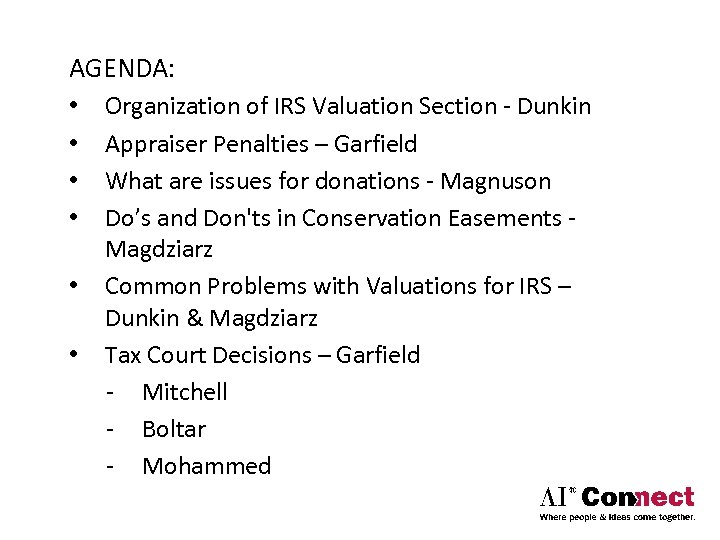 AGENDA: • • • Organization of IRS Valuation Section ‐ Dunkin Appraiser Penalties –