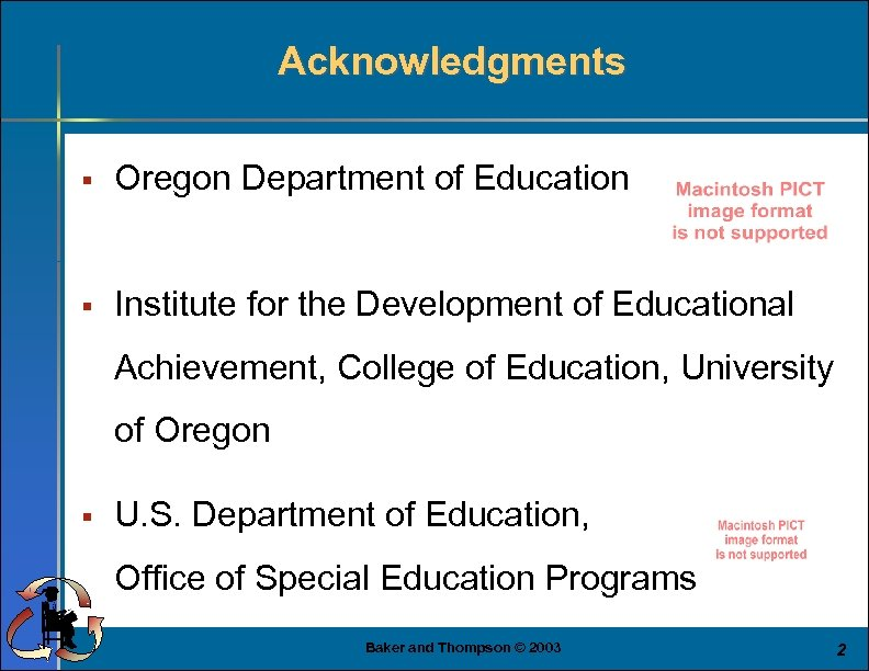 Acknowledgments § Oregon Department of Education § Institute for the Development of Educational Achievement,