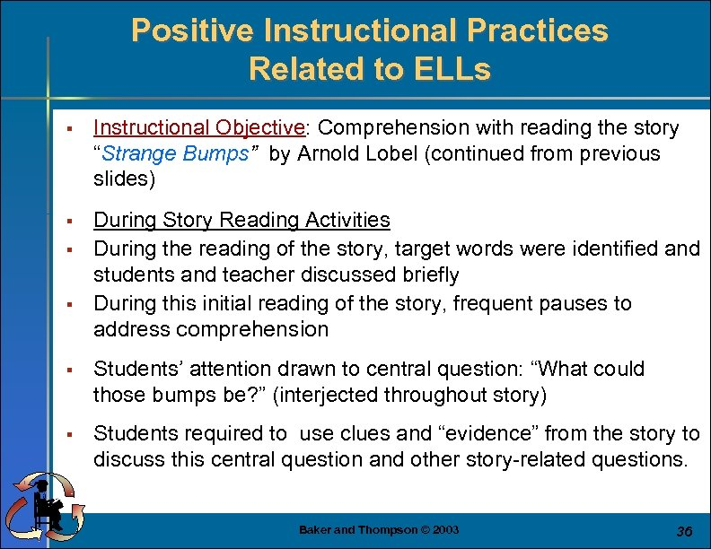 Positive Instructional Practices Related to ELLs § Instructional Objective: Comprehension with reading the story