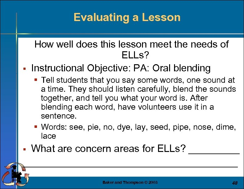 Evaluating a Lesson § How well does this lesson meet the needs of ELLs?