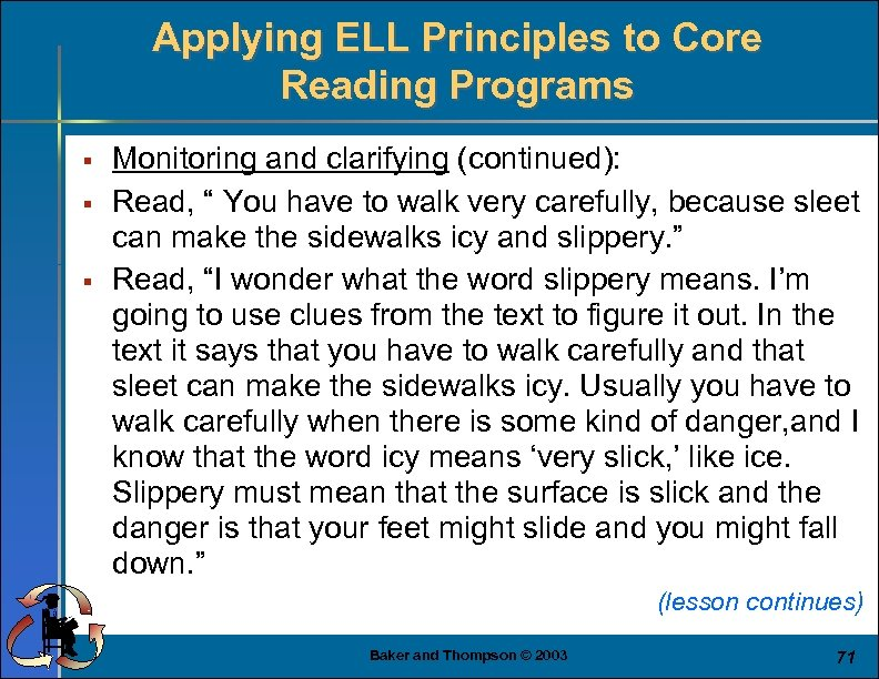 Applying ELL Principles to Core Reading Programs § § § Monitoring and clarifying (continued):