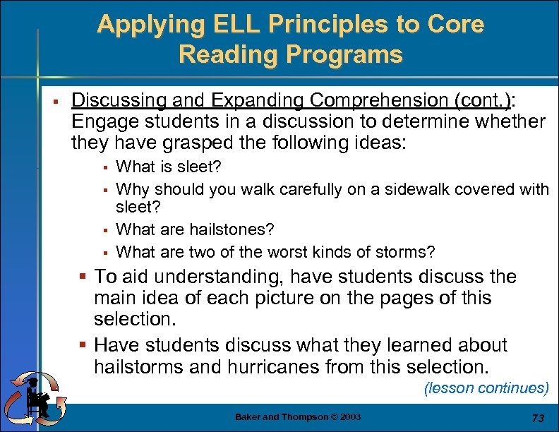 Applying ELL Principles to Core Reading Programs § Discussing and Expanding Comprehension (cont. ):