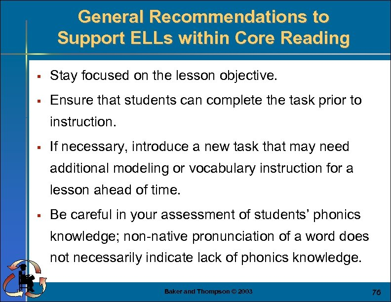 General Recommendations to Support ELLs within Core Reading § Stay focused on the lesson