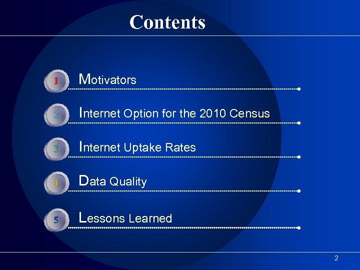 Contents 1 Motivators 2 Internet Option for the 2010 Census 3 Internet Uptake Rates