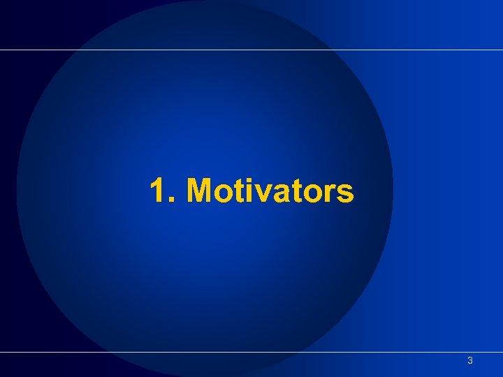 1. Motivators 3