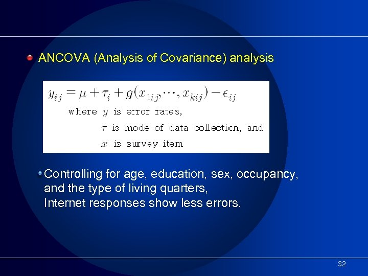 ANCOVA (Analysis of Covariance) analysis Controlling for age, education, sex, occupancy, and the type