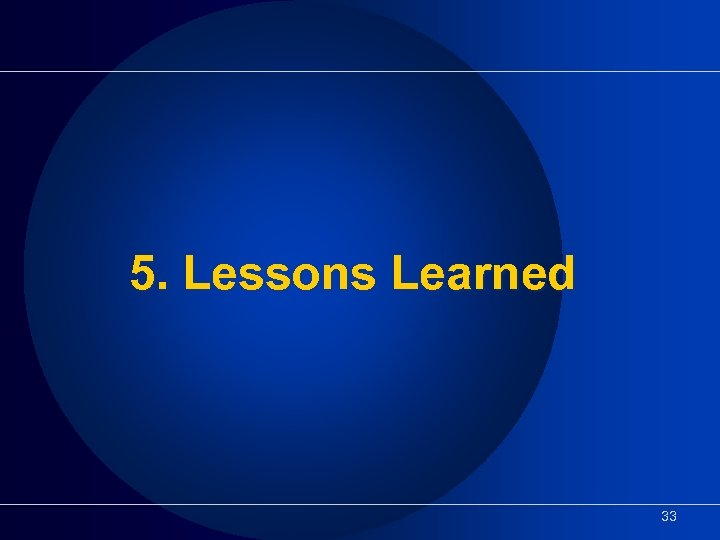 5. Lessons Learned 33