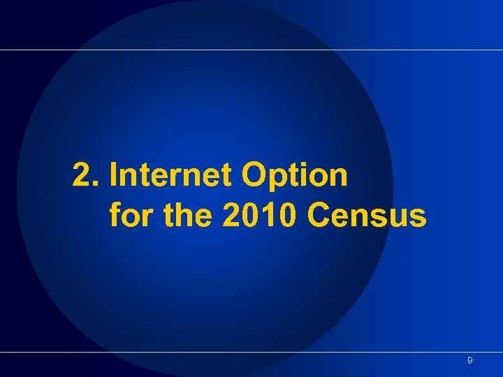 2. Internet Option for the 2010 Census 9