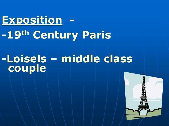 Exposition th Century Paris -19 -Loisels – middle class couple