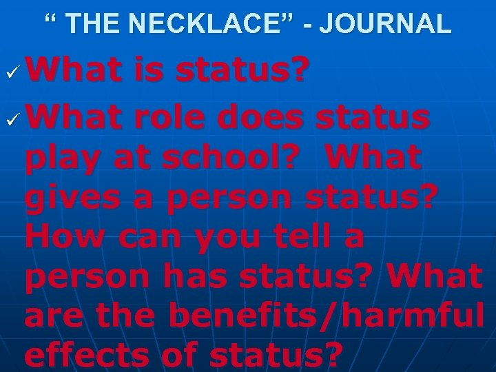 """"""" THE NECKLACE"""" - JOURNAL What is status? ü What role does status play"""