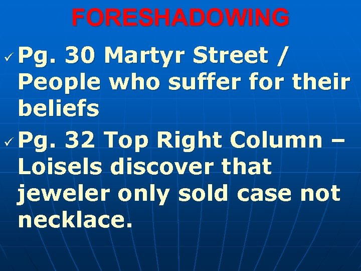 FORESHADOWING Pg. 30 Martyr Street / People who suffer for their beliefs ü Pg.