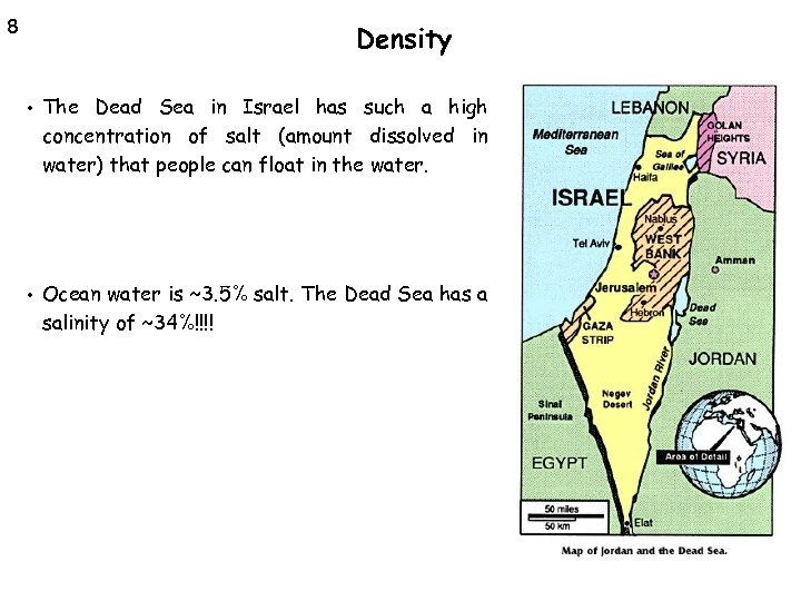8 Density • The Dead Sea in Israel has such a high concentration of