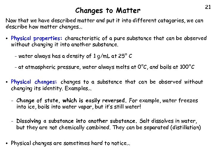 Changes to Matter 21 Now that we have described matter and put it into