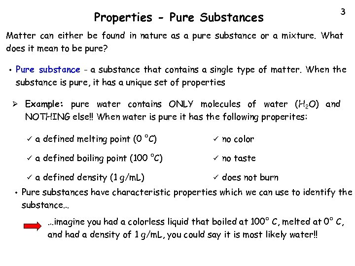 Properties - Pure Substances 3 Matter can either be found in nature as a