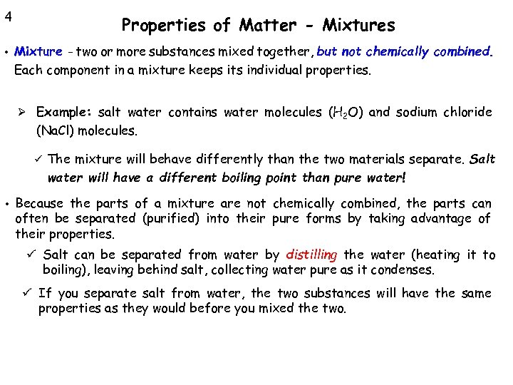 4 • Properties of Matter - Mixtures Mixture - two or more substances mixed